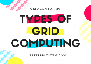 Types of Grid Computing